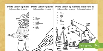 Pirate Addition to 20 Colour By Numbers - English/Polish - pirate, addition to 20, addition, colour by numbers, colour, number, add,numbes,nubers,+,adition,add