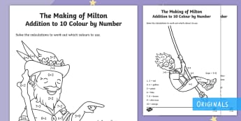 The Making of Milton Addition to 10 Colour by Number - EYFS, KS1, adding, maths, ks1, worksheet, worksheets, adding game, twinkl fiction