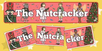 The Nutcracker Display Banner - nutcracker, display, banner