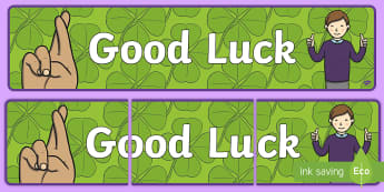 Good Luck Display Banner - goodbye, sorry you are leaving, new job, maternity, y6 leavers, y2 leavers