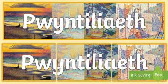Baner Pwyntiliaeth Baner Arddangosfa - celf, elfennau, elfen, pointillism, george seurat, art,Welsh