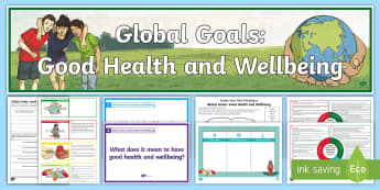 Global Goals Good Health and Wellbeing Second Level IDL and Resource Pack - Global citizenship, topic pack, 2nd level, CfE, global issues, resource suggestions, people in socie