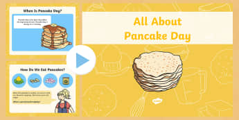 When is Pancake Day? PowerPoint - pancake day, other traditions, easter, lent, mardi gras, pancakes, festivals, celebrations, world ce