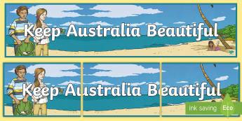 3-6 Keep Australia Beautiful Display Banner - Keep Australia Beautiful, KAB, Recycling, Sustainability, Yr 3, Yr 4, Yr 6, Yr 5, Litter,Australia