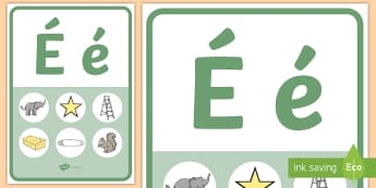 Poster : Graphie du son [É]  - Lecture, alphabet, lettre, graphie, phonologie, cycle 1, cycle 2, GS, CP, reading,French