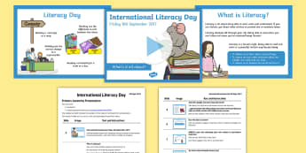 International Literacy Day 2017 Assembly Pack - english, powerpoint, script, whole school, ks1, ks2 eyfs