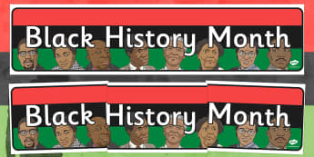 Black History Month Display Banner - black history, history, history month
