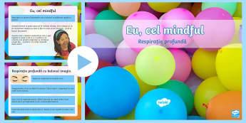 Eu cel mindful: Respirație profundă PowerPoint - Mindfulness,reducere stres, management comportamental, tehnici de respirație,Romanian
