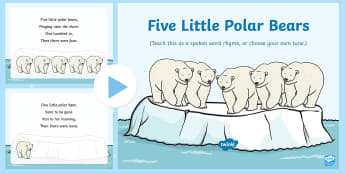 Five Little Polar Bears Rhyme Song PowerPoint - EYFS, Early Years, Polar Regions, arctic, antarctic, polar bears, penguins, snow, songs, singing, so