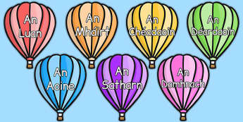 Days of the Week on Hot Air Balloons (Plain) Gaeilge - roi, irish, gaeilge, days, week, hot air balloons