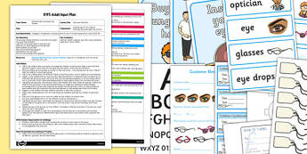 Opticians Role Play EYFS Adult Input Plan and Resource Pack - adult led, opticians