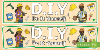 DIY Display Banner - D.I.Y., do it yourself, banner, display, sign, poster, building, home, home improvement, hammer, saw, nails