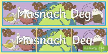 Baner Arddangosfa Masnach Deg - Masnach Deg, Fairtrade, Pythefnos Masnach Deg, pythefnos masnach deg, masnach deg, masnach, cynnyrch
