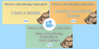 SPaG-Tastic! : A Wabub's Guide to Subordinating Conjunctions KS2 Video Pack - SPaG, GPS, grammar, video, clause, subordinate, main clause, Twinkl Go, twinkl go, TwinklGo, twinklgo