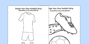 Design a Football Strip Polish Translation - polish, Football, Football Strip, World Cup, Soccer, fine motor skills, colouring, designing, activity, foundation stage, euro 2016