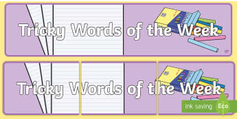 Tricky Words of the Week Display Banner - tricky words of the week, Tricky words, DfES Letters and Sounds, Letters and sounds, display, words, words of the week, week, tricky