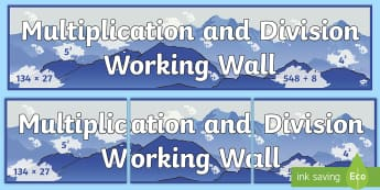 UKS2 Multiplication and Division Working Wall Display Banner - maths display, classroom, themed maths, maths strand, multiply, divide, challenge, poster