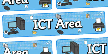 ICT Area Sign - Classroom Area Signs, KS1, ICT, Banner, Foundation Stage Area Signs, Classroom labels, Area labels, Area Signs, Classroom Areas, Poster, Display, Areas, Computer Area, ICT Area