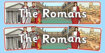 The Romans Display Banner - Romans, Rome, Roman Empire, display, banner, poster, sign, colosseum, pantheon, Julius Caesar, emperor, gladiator, amphitheatre