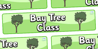 Bay Tree Themed Classroom Display Banner - Themed banner, banner, display banner, Classroom labels, Area labels, Poster, Display, Areas