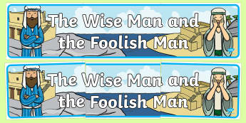 The Wise Man and The Foolish Man Display Banner - usa, america, the wise man, the foolish man, wise, foolish, sand, rock, display, banner, poster, sign, rain, houses, building, house, bible story, bible
