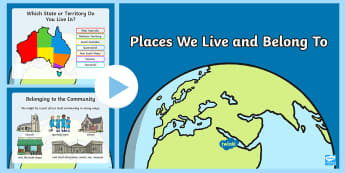 Places We Live and Belong To  PowerPoint  - EYLF Geography, local community, Australia, World, belonging, local features,Australia