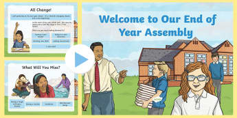 KS2 Transition End of Year School Assembly Pack - changing class, new class, new school, summer holidays, new teacher