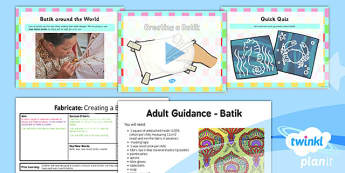 Art: Fabricate: Creating a Batik KS1 Lesson Pack 5