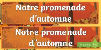 Banderole d'affichage : Notre promenade d'automne - saison, décoration, marcher, feuilles, cycle 2,cycle 1