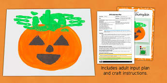 Painted Pumpkins EYFS Adult Input Plan And Craft Pack - painted, pumpkins, eyfs, craft, pack, halloween