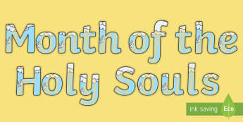 Month of the Holy Souls Display Lettering - All Souls day, remembrance, eternal rest, Month of November, Month of Holy Souls