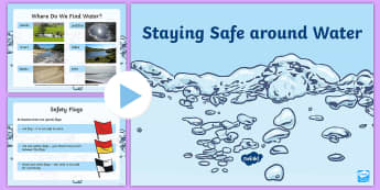 Staying Safe Around Water PowerPoint - EYFS Water, rain, rivers, sea, oceans, pond, stay safe, beach, water safety, safety signs, flags, li