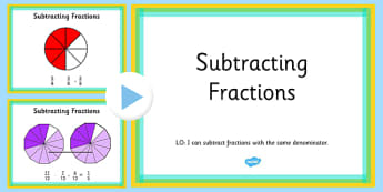 Subtracting Fractions With the Same Denominator PowerPoint - maths, Year 3, Year 4, Subtraction of fractions, Same denominator