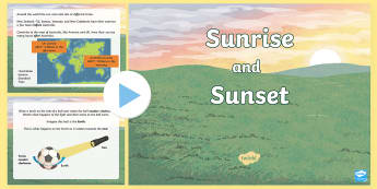 Sunrise, Sunset and Seasons PowerPoint - ACSSU048, day and night, earths rotation, earths movement, axis, earths place in space,
