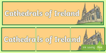 Cathedrals of Ireland Display Banner - ROI Places of Interest, tourism, history, geography, ireland, cathedrals, ireland, local ruins, in m