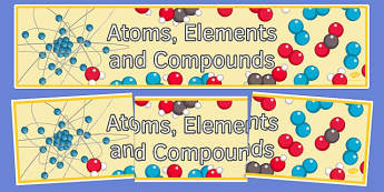 Atoms, Elements and Compounds Display Banner - display banner, display, banner, atoms, elements, compounds