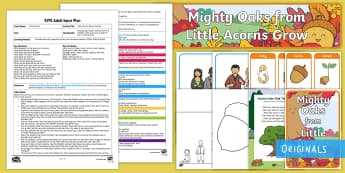 EYFS Little Acorns Grow Adult Input Plan and Resource Pack - Twinkl Originals, Twinkl Fiction, story, reading, books, Early Years Planning, EYFS, Adult Led, Acor