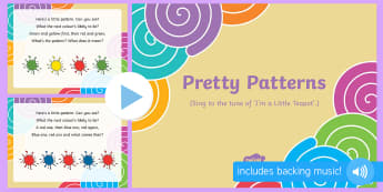 Pretty Patterns Song PowerPoint - EYFS, song, rhyme, pattern, patterns, repeat, repeating, sequence, colour