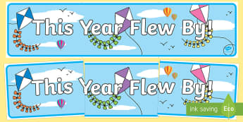 This Year Flew By! Display Banner - End of Year, banner, kite, transition, display, last day of school,Australia