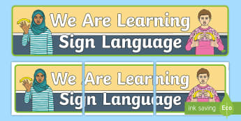 We are learning Sign Language Display Banner - bsl, british, sign language, deaf awareness, teacher of the deaf, ToD, deaf