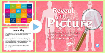 The Human Body Reveal the Picture Activity - ICT, interactive, computer, PPT, quiz, questions, answering questions, end of topic, science, our bo