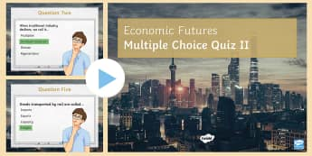The Changing Economic World: Economic Futures Quiz 2 PowerPoint - test, quiz, assessment, ks4, key, term, glossary