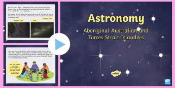 Aboriginal Australian Astronomy PowerPoint - ACSHE050, stars, Constellations, southern cross, Torres Strait, ACSHE081,Australia