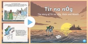 Tír na nÓg Informative PowerPoint - Myths and Legends, Ireland, Fionn, Na Fianna, Oisín, Niamh