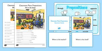 Classroom Place Prepositions Pack - place prepositions, classroom, pack