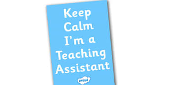 Keep Calm I'm a Teaching Assistant Poster - keep calm poster, keep calm teaching assistant poster, teaching assistant poster, keep calm display poster