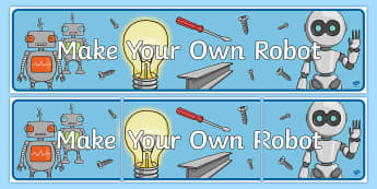 Make Your Own Robot Display Banner -header, title, technology, design, display, KS1, KS2
