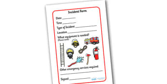 Fire Incident Form - Fire station Role Play, fire station, fire station resources, fire service, fire fighter, fire man, fire engine, people who help us, emergency, fire hose, fireman's pole, helmet, siren, fire, role play, display, poster