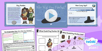PlanIt - History KS1 - The Gunpowder Plot Lesson 1: Who Was Guy Fawkes? Lesson Pack