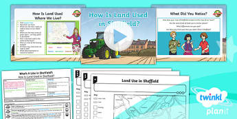 PlanIt - Geography Year 4 - What's It Like in Sheffield? Lesson 3: How Is Land Used In Sheffield? Lesson Pack - geography, UK, compare, Sheffield, contrasting, location, physical, human